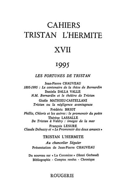 Cahiers Tristan L'Hermite. 1995, n° 17. varia - De Tristan à Valéry
