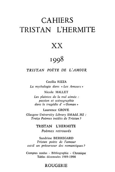 Cahiers Tristan L'Hermite. 1998, n° 20. varia - Chronique / Tables décennales 1989-1998 des Cahiers de Tristan L'Hermite (n° 11 à 20)