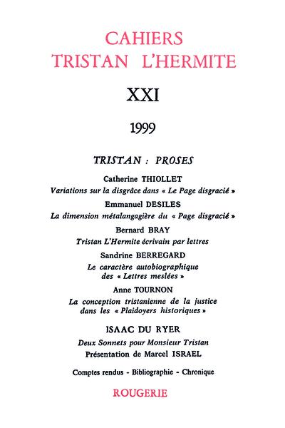 Cahiers Tristan L'Hermite. 1999, n° 21. varia - Tristan L'Hermite écrivain par lettres