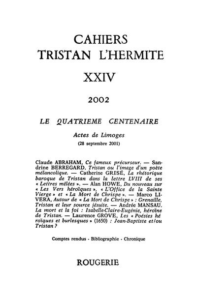 Cahiers Tristan L'Hermite. 2002, n° 24. varia - Autour de La Mort de Chrispe et de la tragédie néo-latine