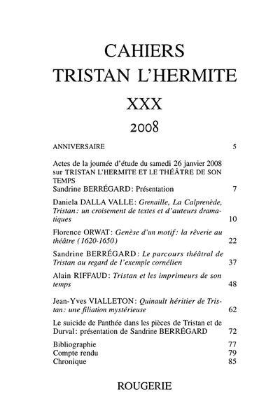 Cahiers Tristan L'Hermite. 2008, n° 30. varia - La rêverie dans le théâtre du premier XVIIe siècle