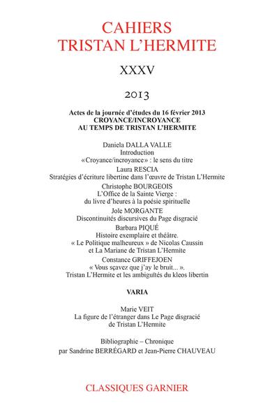Cahiers Tristan L'Hermite. 2013, XXXV. Actes de la journée d'études du samedi 16 février 2013 : Croyance/incroyance au temps de Tristan L'Hermite