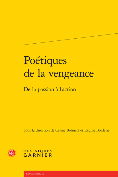 Poétiques de la vengeance. De la passion à l'action - Table des illustrations