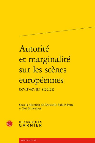 Autorité et marginalité sur les scènes européennes (XVIIe-XVIIIe siècles) - Hermaphrodites et eunuques en scène