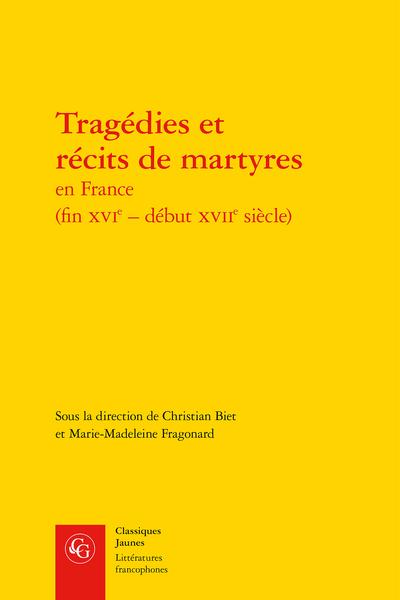 Tragédies et récits de martyres en France (fin XVIe – début XVIIe siècle)