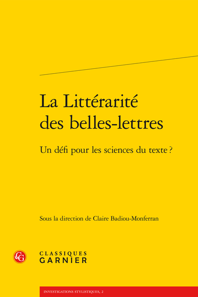 La Littérarité des belles-lettres. Un défi pour les sciences du texte ?