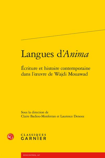Langues d'Anima. Écriture et histoire contemporaine dans l'œuvre de Wajdi Mouawad