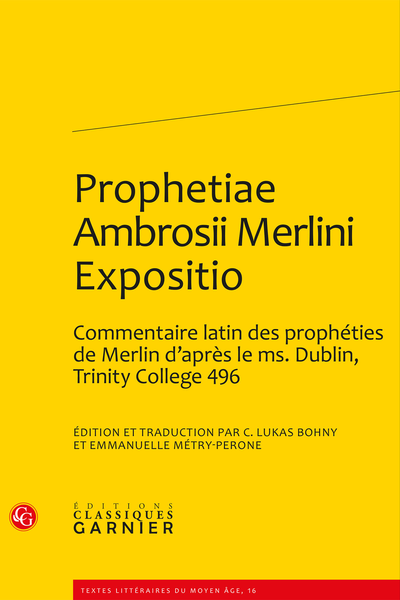 Prophetiae Ambrosii Merlini Expositio. Édition et traduction d'un commentaire latin des prophéties de Merlin d'après le ms. Dublin, Trinity College 496 - Préface