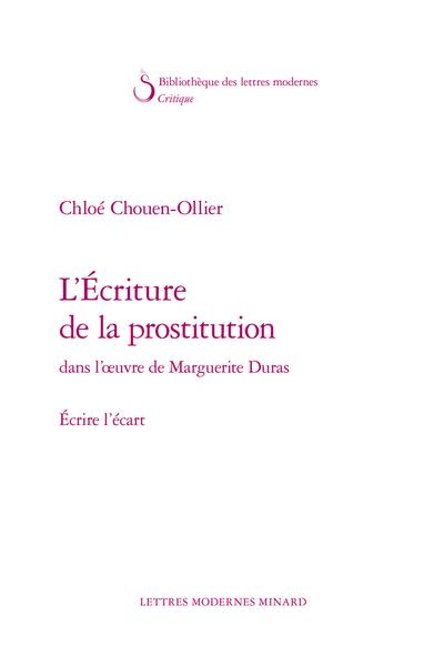 L'Écriture de la prostitution dans l'œuvre de Marguerite Duras. Écrire l'écart - Du Voir à la Voix