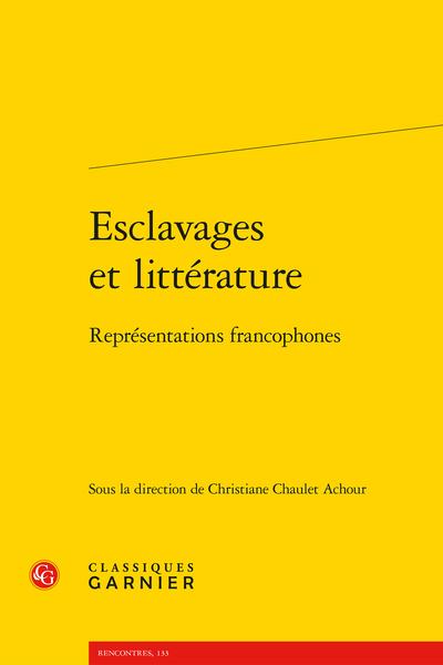 Esclavages et littérature. Représentations francophones