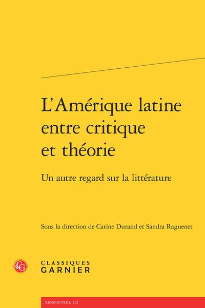 L'Amérique latine entre critique et théorie. Un autre regard sur la littérature