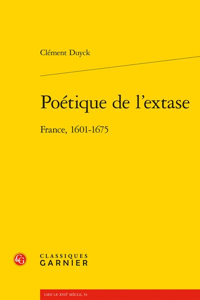 Poétique de l'extase. France, 1601-1675