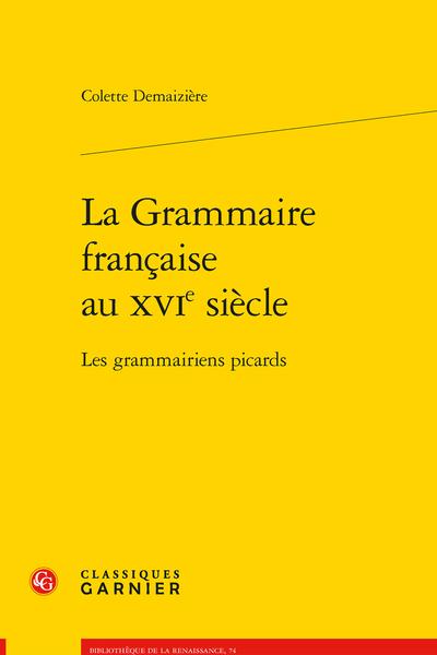 La Grammaire française au XVIe siècle. Les grammairiens picards