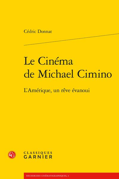 Le Cinéma de Michael Cimino. L'Amérique, un rêve évanoui - Avant-propos