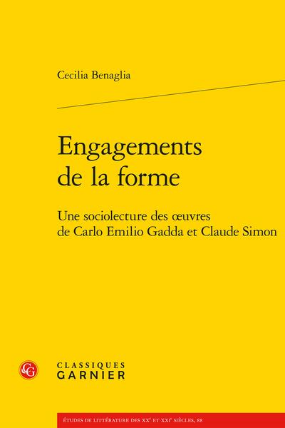 Engagements de la forme. Une sociolecture des œuvres de Carlo Emilio Gadda et Claude Simon
