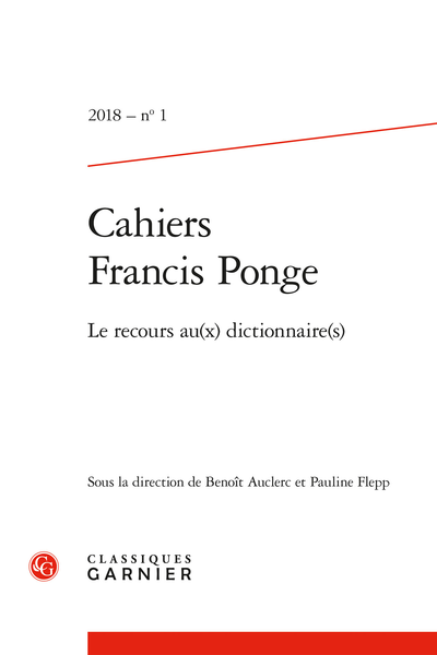 Cahiers Francis Ponge. 2018, n° 1. Le recours au(x) dictionnaire(s) - Introduction