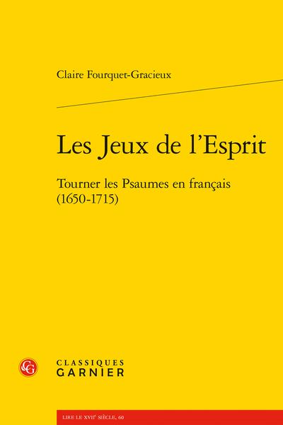 Les Jeux de l'Esprit. Tourner les Psaumes en français (1650-1715)