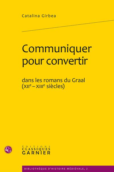 Communiquer pour convertir dans les romans du Graal (XIIe-XIIIe siècles) - Annexe 2