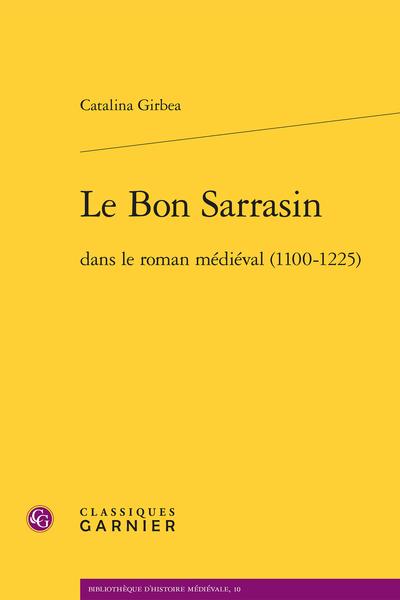 Le Bon Sarrasin dans le roman médiéval (1100-1225)