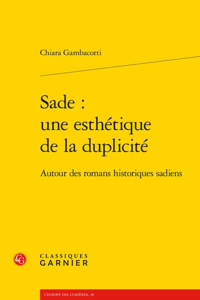 Sade : une esthétique de la duplicité. Autour des romans historiques sadiens