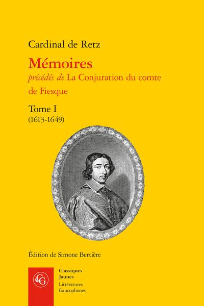 Mémoires précédés de La Conjuration du comte de Fiesque. Tome I. (1613-1649)