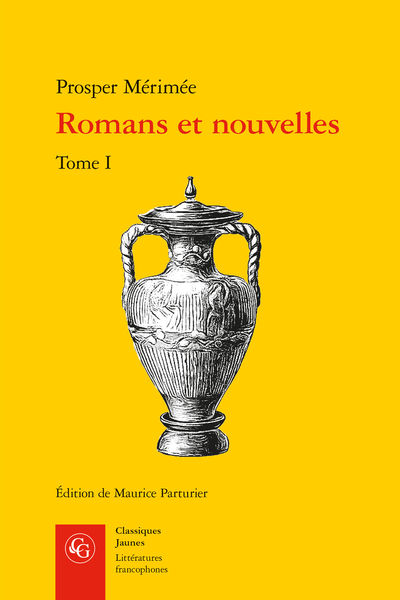 Romans et nouvelles. Tome I