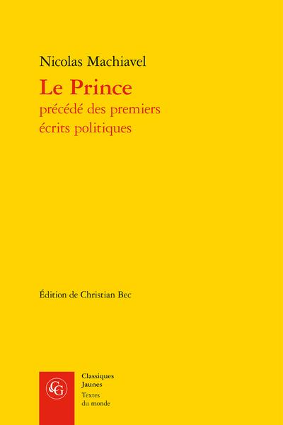 Le Prince précédé des premiers écrits politiques