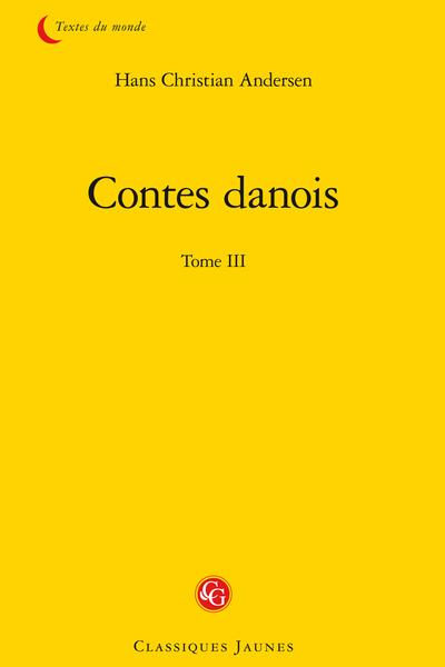 Contes danois. Tome III
