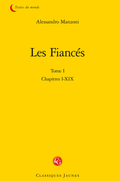 Les Fiancés. Tome I. Chapitres I-XIX