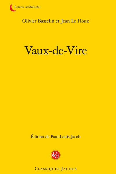 Vaux-de-Vire suivis d'anciennes chansons normandes choisies
