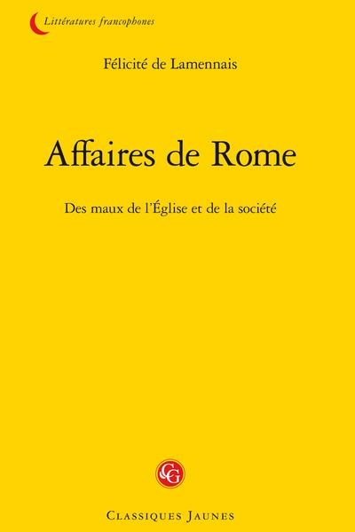Affaires de Rome. Des maux de l'Église et de la société