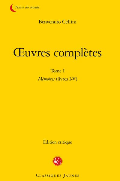 Œuvres complètes. Tome I. Mémoires (livres I-V)