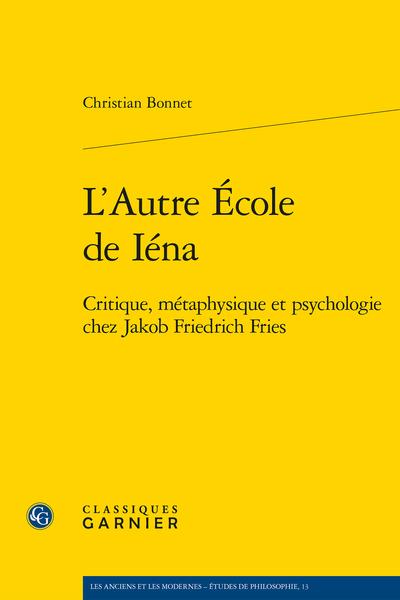 L'Autre École de Iéna. Critique, métaphysique et psychologie chez Jakob Friedrich Fries