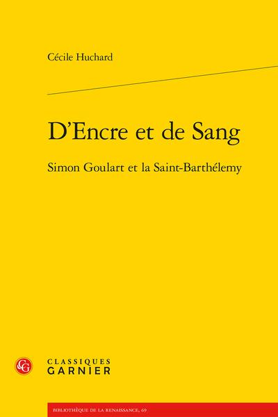 D'Encre et de Sang. Simon Goulart et la Saint-Barthélemy