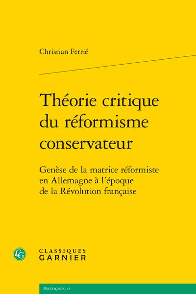 Théorie critique du réformisme conservateur. Genèse de la matrice réformiste en Allemagne à l'époque de la Révolution française