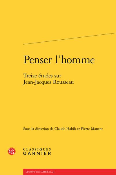 Penser l'homme. Treize études sur Jean-Jacques Rousseau