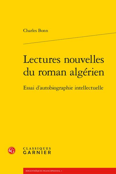 Lectures nouvelles du roman algérien. Essai d'autobiographie intellectuelle