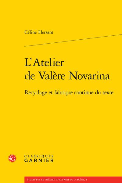 L'Atelier de Valère Novarina. Recyclage et fabrique continue du texte