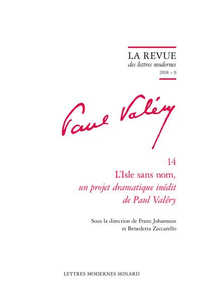 L'Isle sans nom, un projet dramatique inédit de Paul Valéry. 2018 – 9