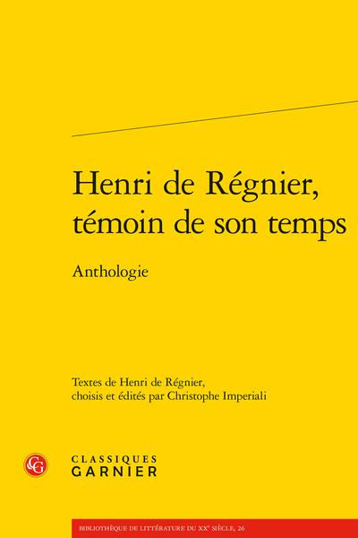 Henri de Régnier, témoin de son temps. Anthologie