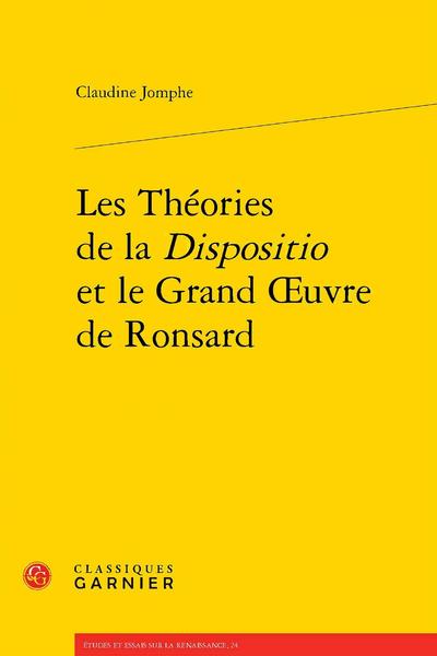 Les Théories de la Dispositio et le Grand Œuvre de Ronsard