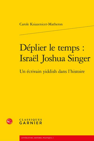 Déplier le temps : Israël Joshua Singer. Un écrivain yiddish dans l'histoire - Bibliographie sélective