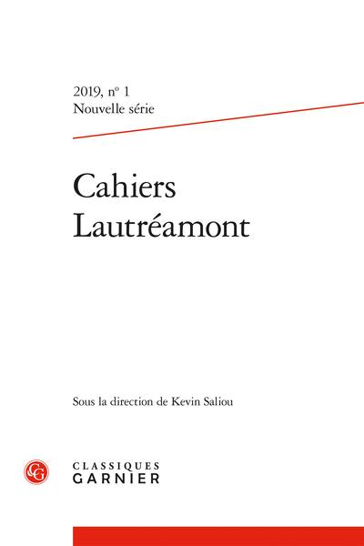 Cahiers Lautréamont. 2019 – Nouvelle série, n° 1. varia - Sommaire