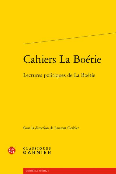 Cahiers La Boétie. Lectures politiques de La Boétie - Maîtres et servitude
