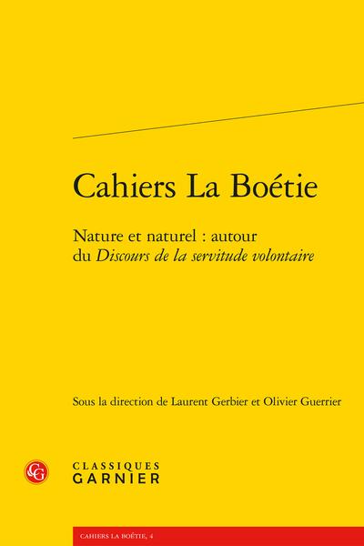 Cahiers La Boétie. 2014, n° 4. Nature et naturel : autour du Discours de la servitude volontaire - Nature, volonté et discours politique chez La Boétie et Hobbes