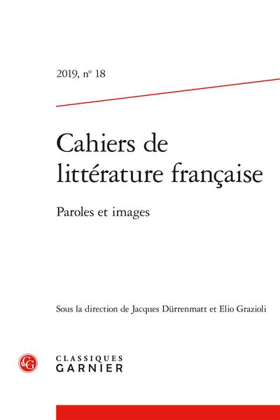 Cahiers de littérature française, n° 18. Paroles et images