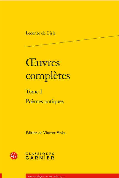 Œuvres complètes. Tome I. Poèmes antiques - Table des matières