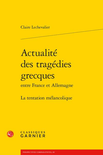 Actualité des tragédies grecques entre France et Allemagne. La tentation mélancolique
