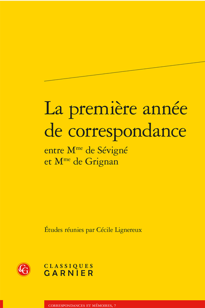 La première année de correspondance entre Mme de Sévigné et Mme de Grignan - Note préliminaire