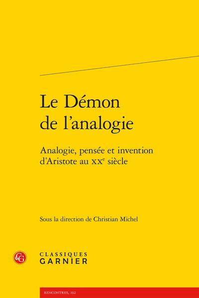 Le Démon de l'analogie. Analogie, pensée et invention d'Aristote au XXe siècle - Table des matières